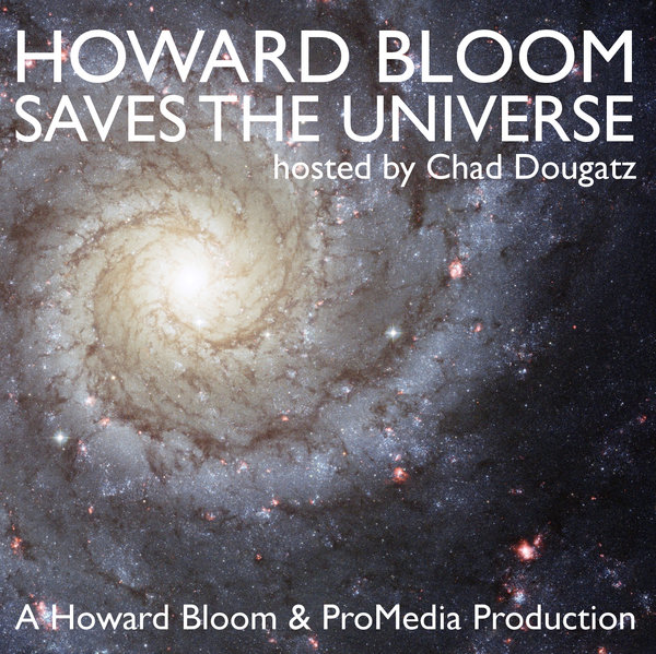 Howard Bloom Saves the Universe